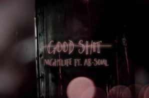 "Nightlife ft Ab-Soul – ""Good Shit"""