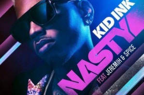 Kid Ink x Jeremih x Spice – Nasty (Video)