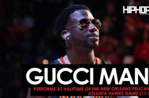 """Gucci Mane Performs """"Black Beatles"""", """"First Day Out Da Feds"""" & More at Halftime of the New Orleans Pelicans vs. Atlanta Hawks Game (11-22-16)"""