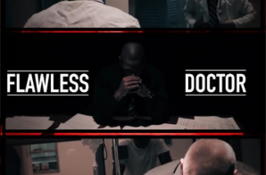 Flawless Real Talk – Doctor (Video)