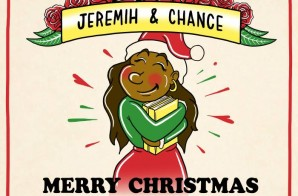 Chance The Rapper & Jeremih – Merry Christmas Lil' Mama (Mixtape)