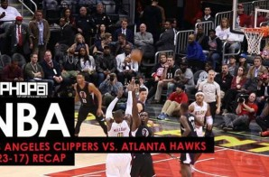 Los Angeles Clippers vs. Atlanta Hawks (1-23-17) (Recap) (Video)