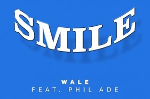 Wale – Smile Ft. Phil Ade