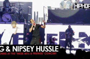 "YG & Nipsey Hussle Perform ""Fuck Donald Trump"" at The Meek Mill and Friends Concert (Video)"
