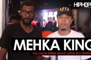 """Mehka King Talks """"The Color Green Movie"""" During SXSW 2017 at the Pimp C & Proof Tribute Show with HHS1987 (Video)"""