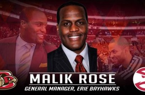 The Atlanta Hawks Name Philly Native/ Former NBA Star Malik Rose GM of the Erie Bayhawks