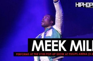 Meek Mill Performs at the V103 Pop-Up Show at Philips Arena (3-25-17) (Video)