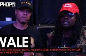 Wale Talks His New Album 'Shine', His Shine Tour, The 2017 NBA Playoffs, Fatherhood, Big Baller Brand & More with HHS87 (Video)