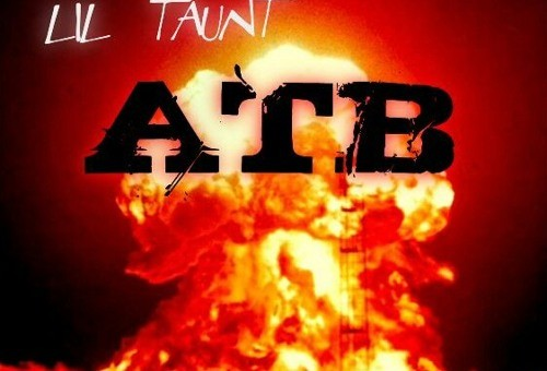 Lil Taunt – About To Blow Freestyle