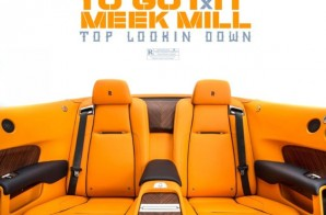 Yo Gotti x Meek Mill – Top Lookin Down