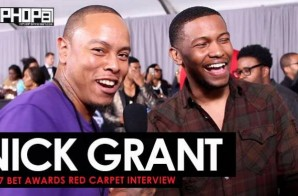 Nick Grant Talks Touring With Nas & Lauryn Hill, His Upcoming Project 'Which Way Is Up' & More on the 2017 BET Awards Red Carpet with HHS1987