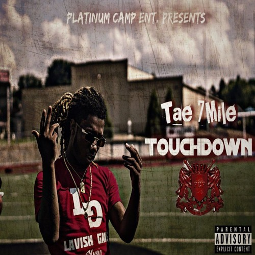 Tae 7Mile – Touchdown [Prod By ZachOnTheTrack] (Audio & Video)