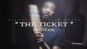 #MusicMonday 100Deek – The Ticket (Video Directed by Slim Moses)