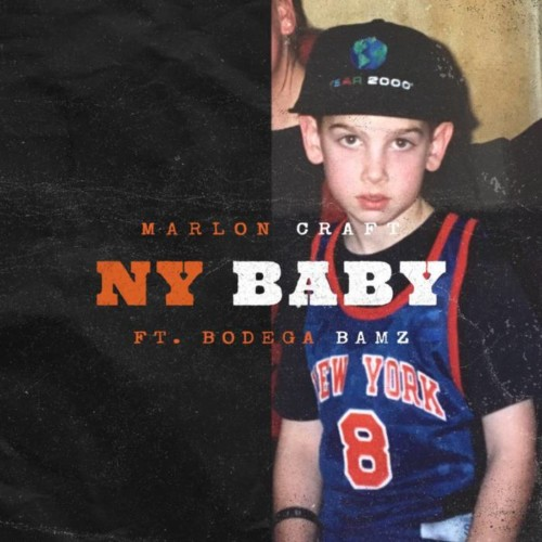 Marlon Craft  – NY Baby Ft. Bodega BAMZ (Video)
