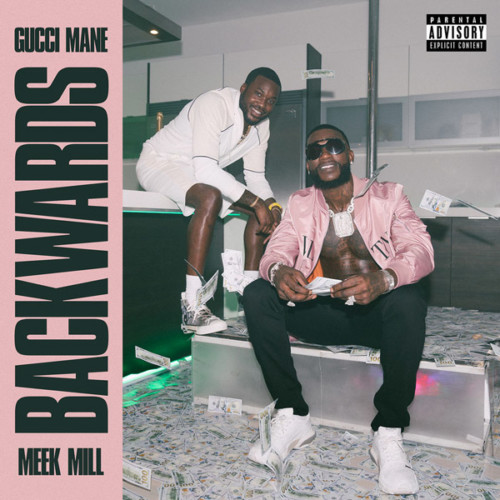 Gucci Mane – Backwards Ft. Meek Mill
