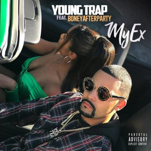 Young Trap – My Ex Ft. Boneyafterparty (Video)