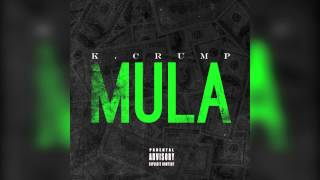 mqdefault1 K.Crump (@IAMKCRUMP) - Mula (Freestyle)