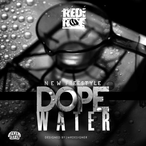 rediroc-dope-water-artwork-HHS1987-2013 RediRoc (@RediRoc215) - Dope Water