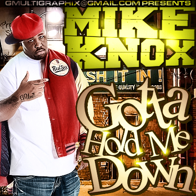225152648 Mike Knox - Gotta Hold Me Down (Prod. By Jahlil Beats)