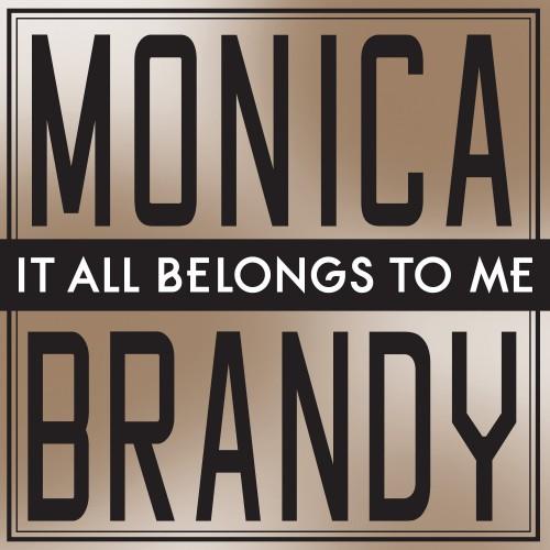 monica-brandy-500x500 Monica x Brandy - It All Belongs To Me (Prod by Rico Love)