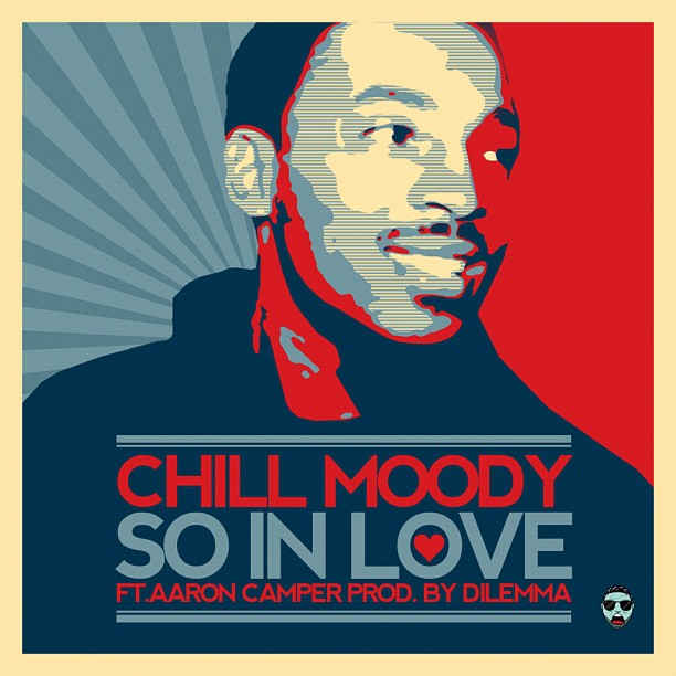 chill-moody-so-in-love-ft-aaron-camper-prod-by-dilemma-2012-HHS1987 Chill Moody (@ChillMoody) - So In Love Ft. Aaron Camper (@aaroncamper) (Prod by @HelloWorldMusic)