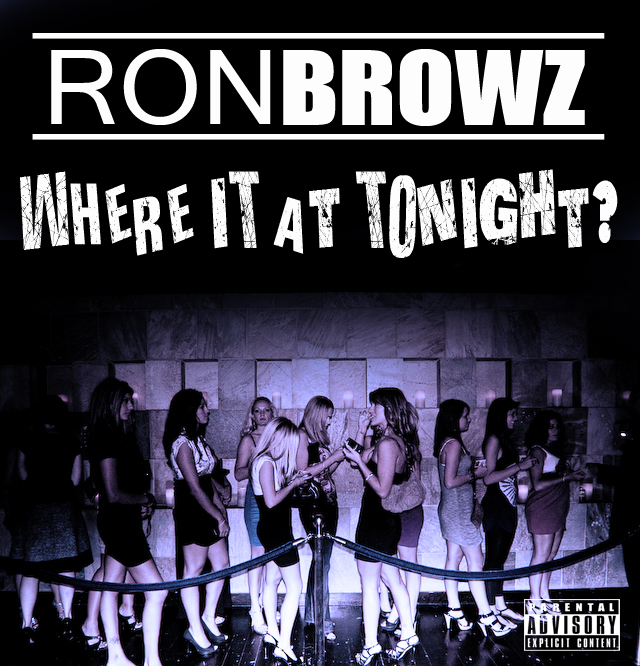 ron-brownz-where-it-at-tonight-summer-anthem-HHS1987-2012 Ron Browz (@RonBrowz) - Where It At Tonight (Summer Anthem)