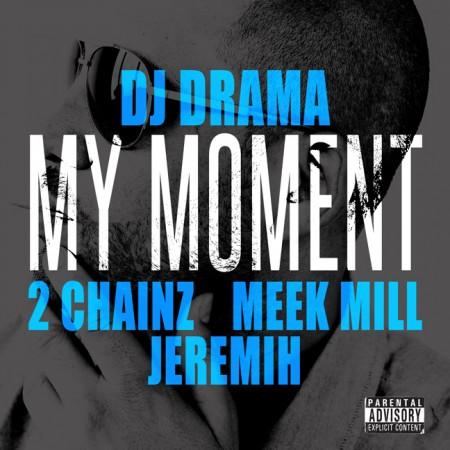 dj-drama-my-moment-ft-2-chainz-meek-mill-jeremih-2012-HHS1987 DJ Drama – My Moment Ft. 2 Chainz, Meek Mill & Jeremih