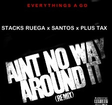 stacks-ruega-x-santos-x-plus-tax-aint-no-way-around-it-HHS1987-2012 Stacks Ruega x Santos x Plus Tax - Aint No Way Around It