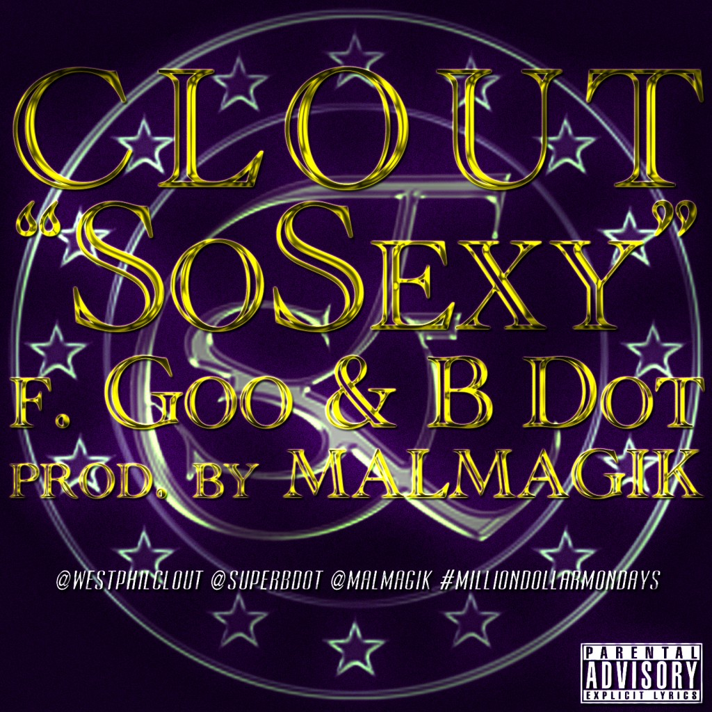 clout-so-sexy-ft-goo-x-b-dot-prod-by-mal-magik-millionairemondays-HHS1987-2012-1024x1024 Clout (@WestPhilClout) - So Sexy Ft. Goo x @SuperBDot (Prod by @MalMagik) #MillionaireMondays