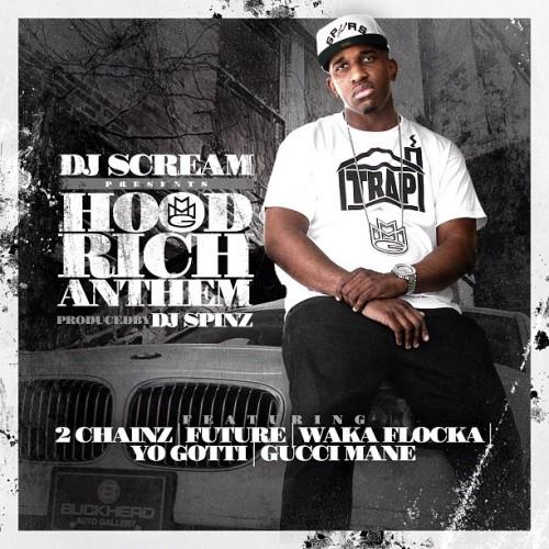 hood-rich-anthem-cover @DJScream - Hood Rich Anthem Ft. @2Chainz, @1Future, @WakaFlockaFlame, @YoGottiKOM & @Gucci1017