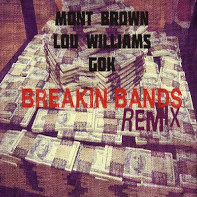 mont-brown-breaking-bands-remix-ft-lou-williams-x-gillie-da-kid-prod-by-pace-o-beats-HHS1987-2012 @MontBrown - Breaking Bands (Remix) Ft. @TeamLou23 x @GillieDaKid (Prod by @PaceOBeats)