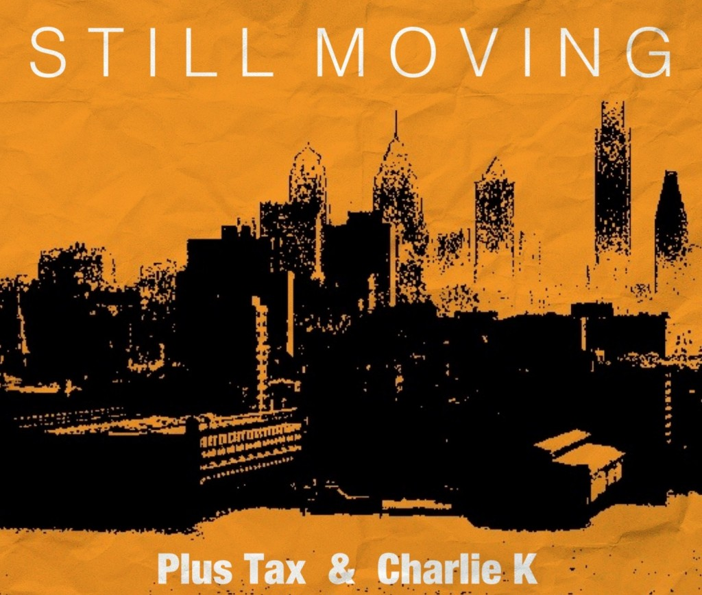 plus-tax-still-moving-ft-charlie-k-HHS1987-2012-1024x869 Plus Tax (@Plus_Tax) - Still Moving Ft. Charlie K (@_CharlieK_)
