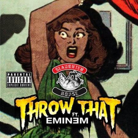 slaughterhouse-throw-that-ft-eminem-HHS1987-2012 Slaughterhouse - Throw That Ft. Eminem