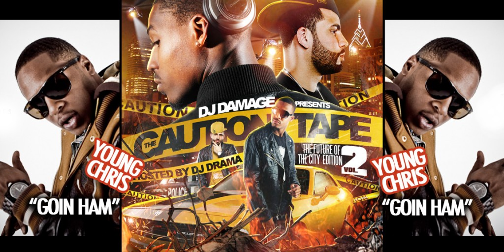 young-chris-going-hamm-prod-by-mike-jerz-Caution-tape-2-DJ-Damage-DJ-Drama-HHS1987-2012-1024x512 Young Chris - Goin Hamm (Prod by Mike Jerz) **LEAK** Off  DJ Damage Caution Tape 2 Mixtape