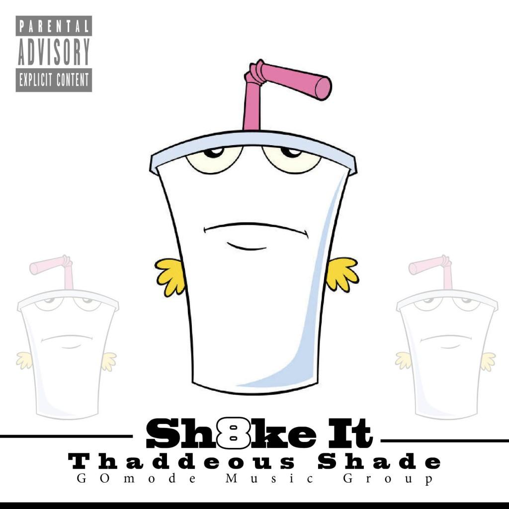 Sh8ke-Ir-Thaddeous-Shade-1024x1024 Thaddeous Shade (@Thaddshade) - Sh8ke It (Prod. by Thad Shade)