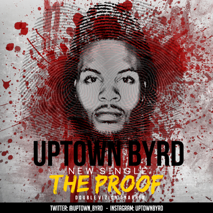 uptown-byrd-proof-official-video-HHS1987-2012 Uptown Byrd (@Uptown_Byrd) - Proof (Official Video)