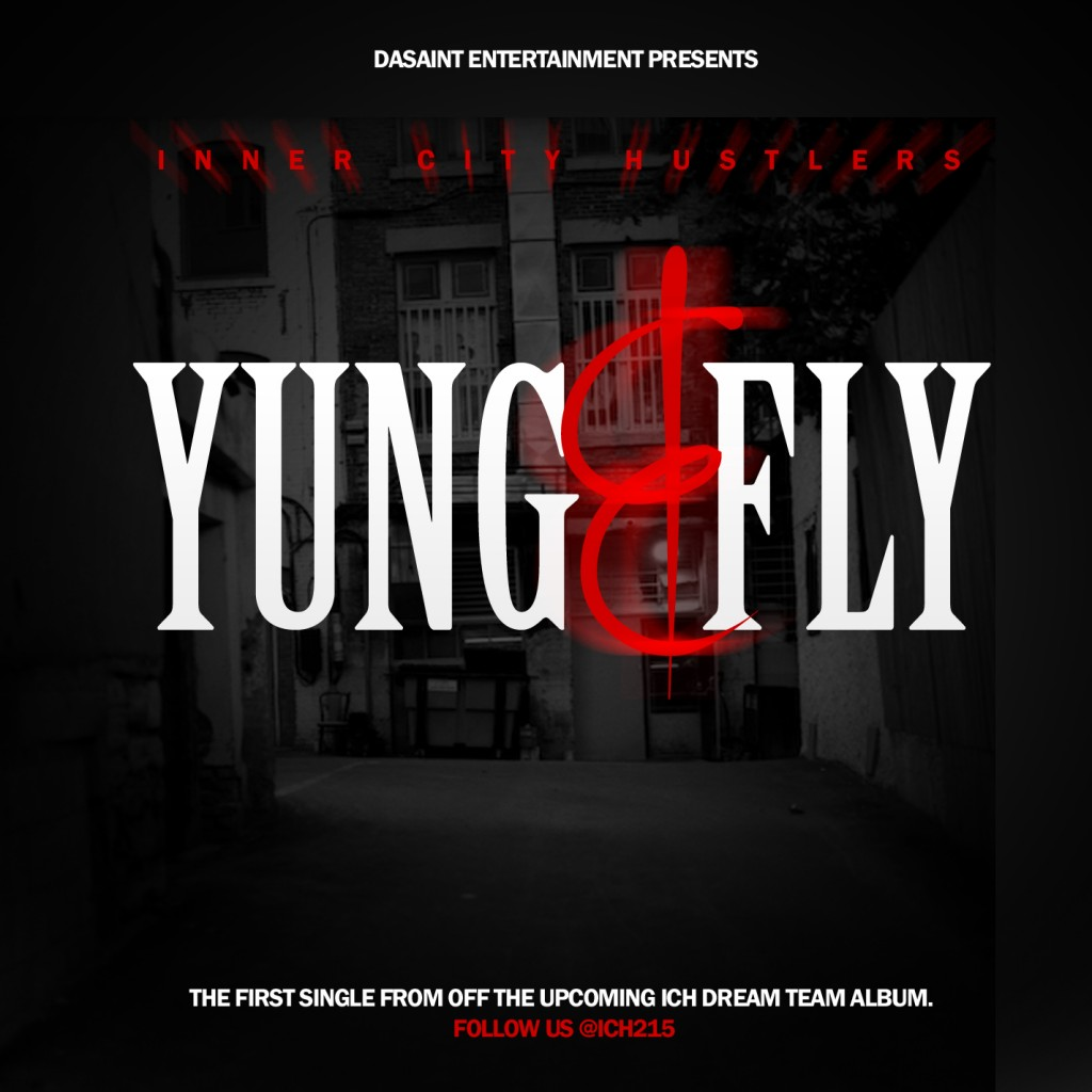 young-savage-x-shorty-raw-x-hh-spady-ich-yung-fly-prod-charlie-heat-HHS1987-2012-1024x1024 ICH (@YoungSavage215 @HHSpady @DaRealShortyRaw) - Yung & Fly (Prod @GoodWorkCharlie)