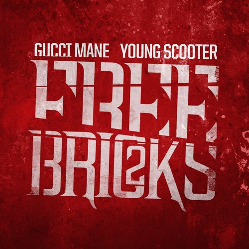 gucci-mane-x-young-scooter-cant-handle-me-ft-young-dolph-free-bricks-cover-HHS1987-2012 Gucci Mane x Young Scooter - Can't Handle Me Ft. Young Dolph