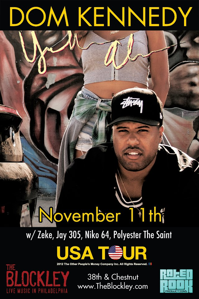 win-2-tickets-to-see-dom-kennedy-this-sunday-in-philly-at-the-blockley-via-hhs1987-2012 WIN 2 Tickets To See Dom Kennedy This Sunday In Philly At The Blockley via HHS1987