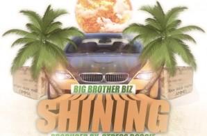 Big Brother Biz – Shining (Prod. By Stress Boogie)