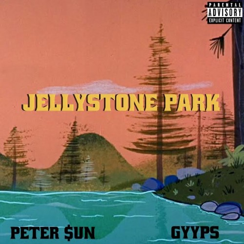 p-500x500 Peter $un - Jellystone Park Ft. Gyyps