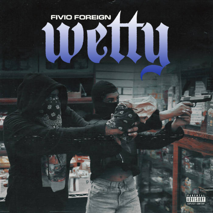 """WATCH FIVIO FOREIGN MUSIC VIDEO FOR """"WETTY"""""""