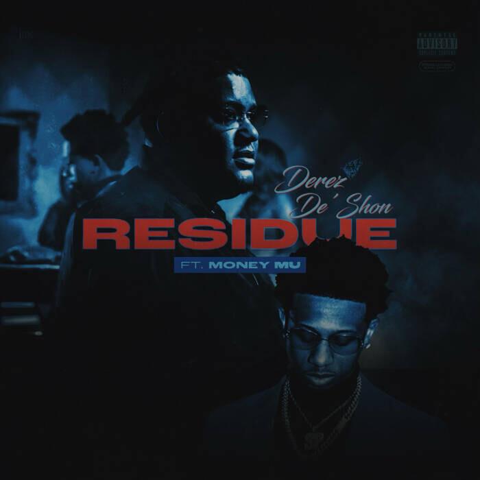 """Derez De'Shon drops """"Residue"""" featuring East Atlanta's own Money Mu"""