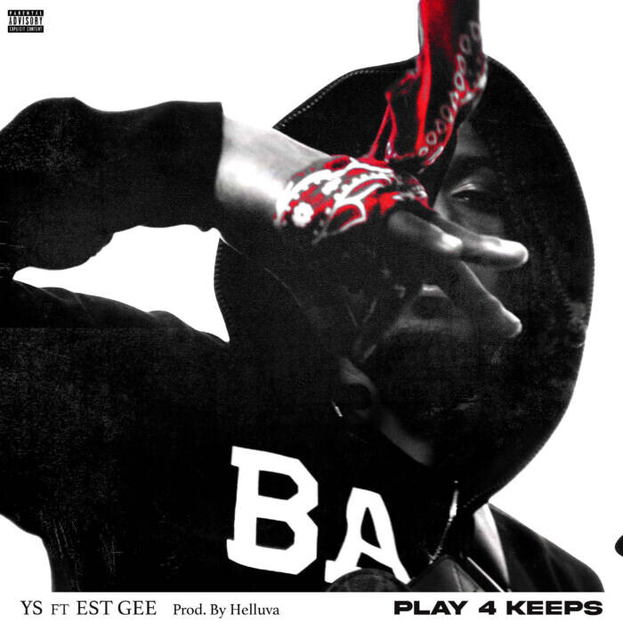 """YS & EST GEE """"Play 4 Keeps"""" On New Single"""